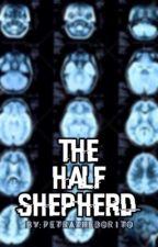 The Half Shepherd || Grey's Anatomy by PetraTheDoritos