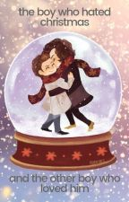 <<The Boy Who Hated Christmas & The Boy Who Loved Him>> OS by __NiallsPlacebo