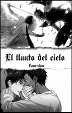 El Llanto Del Cielo. by _Fann-chan_