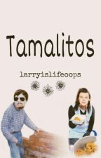 Tamalitos || L.S. by larryislifeoops
