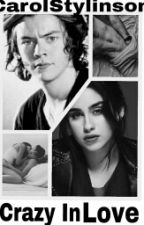 Crazy In Love ||H.S||  by CarolStylinson6