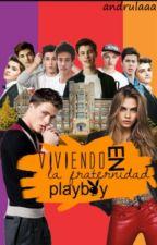 Viviendo En La Fraternidad Playboys by andrulaaa