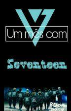 Um Mês Com Seventeen || Fanfic by Gabs_hoseok