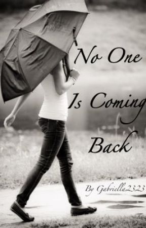 No one is coming back by Gabriella2323