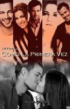 Como la Primera Vez by RAK_81