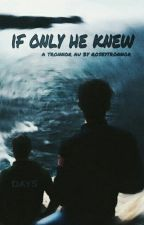 If Only He Knew (Tronnor Au) by dkladrarry