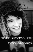 The Death Of Dan Howell by xxsophiexx95