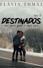 Destinados ( Reescrevendo ) by Flavia_016