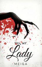 Yes, My Lady (Kuroshitsuji: Sebastian x OC) by VickyMasi15