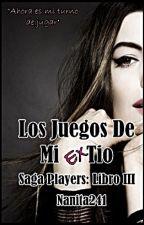LOS JUEGOS DE MI EX TÍO (PLAYERS III) by nanita241