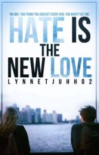 Hate is the New Love by FlyingThoughtss