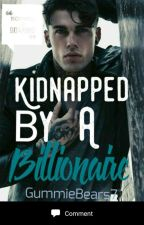 Kidnapped By A Billionaire (BWWM) by DarkChokola