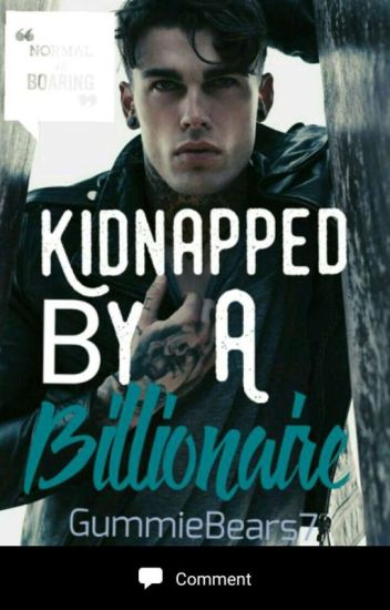 Kidnapped By A Billionaire (BWWM)