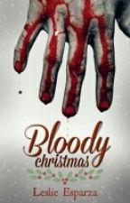 Bloody Christmas |#Wattys2016 #PremiosEmpire #CWEEE3 by LeslieJaqueline1