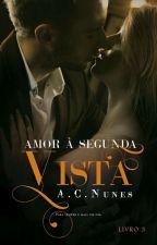 Amor à Segunda Vista 3 (DEGUSTAÇÃO) by AC_NUNES