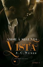 Amor à Segunda Vista 3 by AC_NUNES