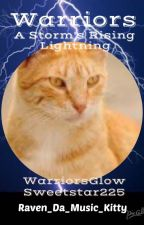 Warriors: A Storm's Rising; Lightning, Book 1 by WarriorsGlow