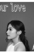 Your Love by DiniNurwahyuni
