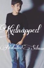 Kidnapped (Mario Selman Fanfiction) by happilynatalie