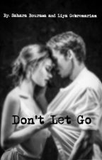 Don't Let Go #Wattys2016 by liya-in-da-house