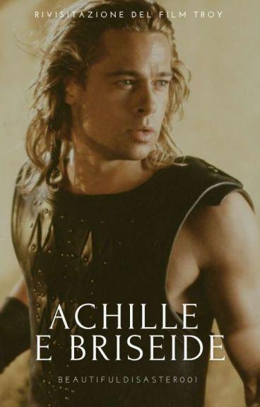 Achille e Briseide//rivisitazione di Troy
