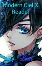 Modern Ciel X Reader by TalaLin3