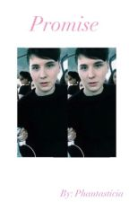 Promise | Dan Howell by phantasticia