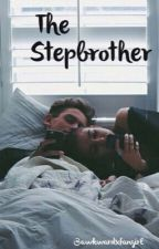 The Stepbrother  by awkwardxfangirl