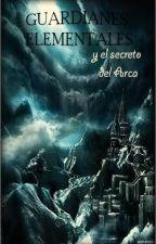 GUARDIANES ELEMENTALES: El Secreto del Arca by Criss_CAMO19