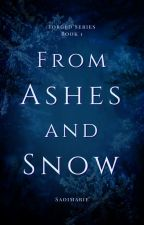 From Ashes and Snow by SaoiMarie