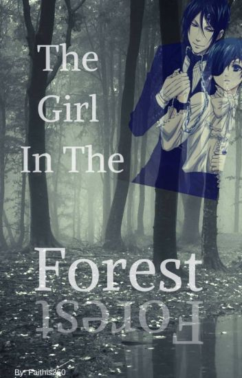 The Girl In The Forest(Ciel X Reader)