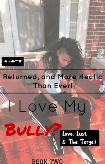 I Love My Bully? 2 (studxstud) Completed!