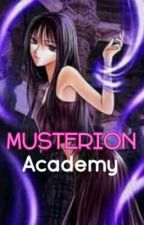 Musterion Academy (A school full of mysteries) ~~on going~~ by Avril_Pendleton