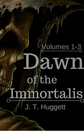 Dawn of the Immortalis: Volumes 1-3 by JHuggett