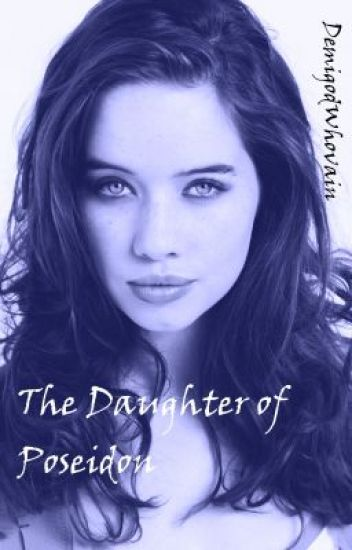 The Daughter of Poseidon (A Percy Jackson Fanfic)