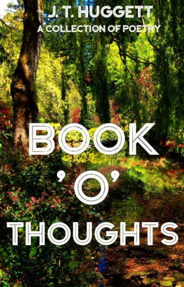 Book'O'Thoughts by JHuggett