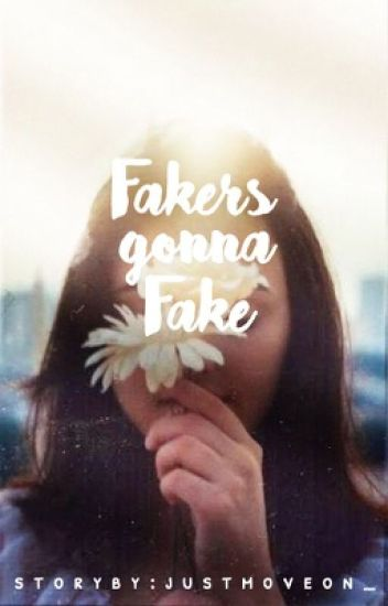 Fakers Gonna Fake