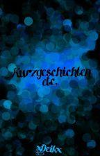 Kurzgeschichten etc. by xDeikx