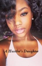 A Hustler's Daughter by MilMil15