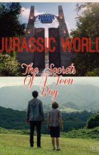Jurassic World: Secrets Of A Teen Boy (Completed) by Faith_2000_
