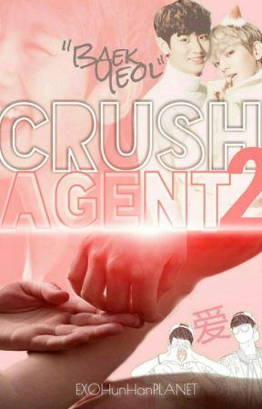 "CRUSH AGENT 2 - ""Chan's Baek"" by EXOHunHanPLANET"