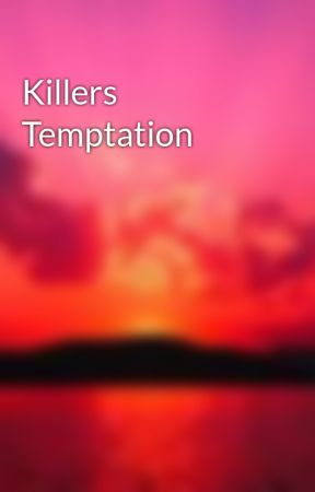 Killers Temptation by poisonrose13