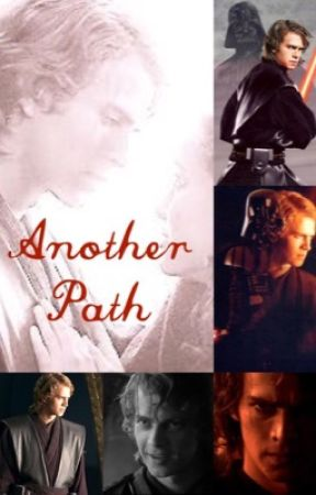 Another Path (Anakin Skywalker) (#Wattys2016) by layburkhouse