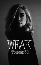 Weak by toucan30