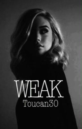 Weak by toucan30