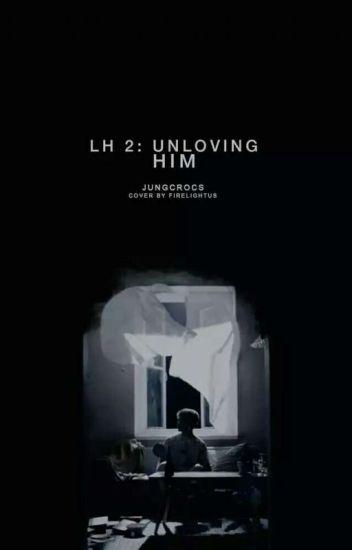 LH2: Unloving Him (ChanBaek FF)