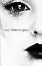 Shes Forever Gone by Dimpss007