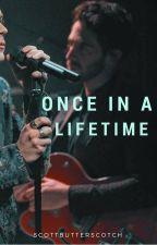 Once In A Lifetime [Z.M] by scottbutterscotch