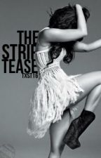 The Striptease by txst16