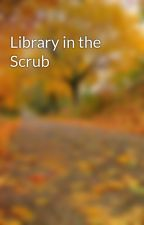 Library in the Scrub by ML_Balladeer